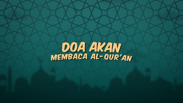 Kumpulan doa Ramadan kali ini berisi tentang doa yang dibaca sebelum kita membaca Alquran.