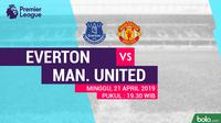 Premier League - Everton Vs Manchester United (Bola.com/Adreanus Titus)