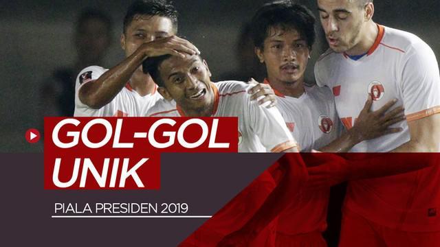 Berita video gol-gol unik yang tercipta di Piala Presiden 2019. Gol siapa sajakah itu?