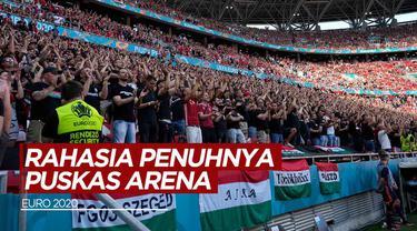 Berita video kunci sukses ramainya stadion Puskas Arena di Euro 2020