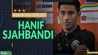 Wawancara Eksklusif - Hanif Sjahbandi (Bola.com/Adreanus Titus)