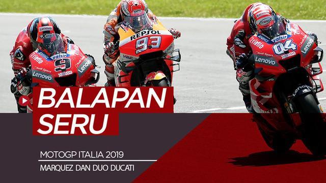 Berita video hadir balapan seru di MotoGP Italia. Terjadi pertarungan seru antara pembalap Repsol Honda, Marc Marquez, dengan duo tim Ducati, Danilo Petrucci dan Andrea Dovizioso.