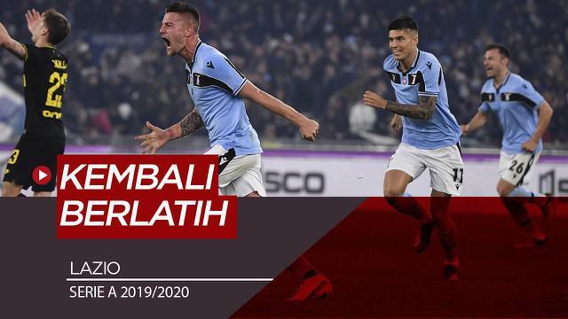 Berita Video Lazio mulai berlatih dan tidak sabar melanjutkan kompetisi Serie A
