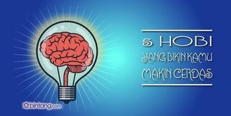 5 Hobi yang Bikin Kamu Cerdas