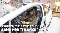 PODCAST: Perempuan Arab Saudi Bebas dari 'Belenggu' Abaya. (Abdillah)