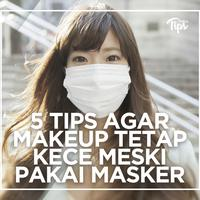 5 Tips Agar Makeup Tetap Kece Meski Menggunakan Masker