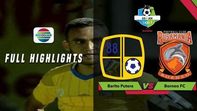 Barito Putera susah payah mengalahkan tamunya Borneo FC dalam lanjutan Gojek Liga 1 2018 bersama Bukalapak, Jumat (30/11/2018).