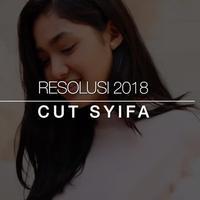 Keinginan yang harus dicapai Cut Syifa di 2018.