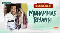 Wawancara Eksklusif -  Muhammad Riyandi (Bola.com/Adreanus Titus)