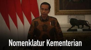Presiden Joko Widodo (Jokowi) akan mengubah sejumlah nomenklatur kementerian pada periode kedua pemerintahannya.