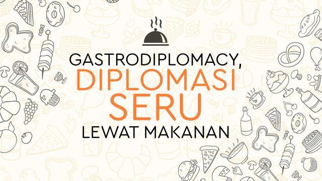 Makanan khas Indonesia bukan hanya identitas bangsa dan negara. Makanan juga bisa jadi jalur perjuangan diplomasi agar indonesia lebih dikenal di kancah mancanegara.