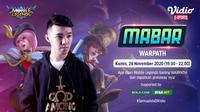 Main Bareng Mobile Legends bersama Warpath, Kamis (26/11/2020) pukul 19.00 WIB dapat disaksikan melalui platform streaming Vidio, laman Bola.com, dan Bola.net. (Sumber: Vidio)