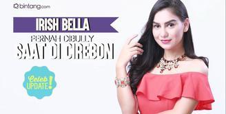 Punya keturunan bule, Irish Bella sempat dibully saat masih tinggal di Cirebon.