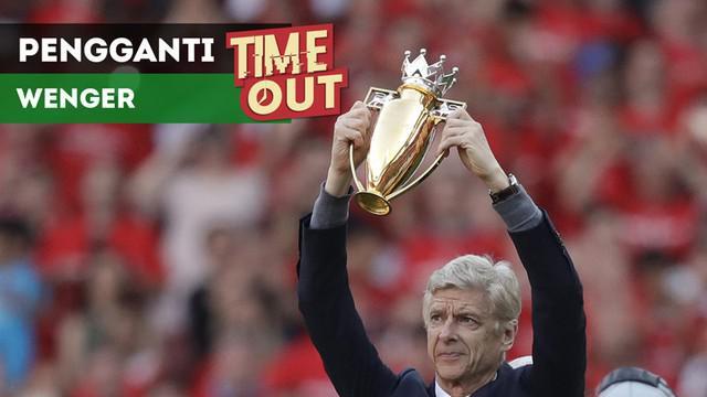Berita video Time Out kali ini tentang calon-calon pengganti Arsene Wenger sebagai manajer di Arsenal.