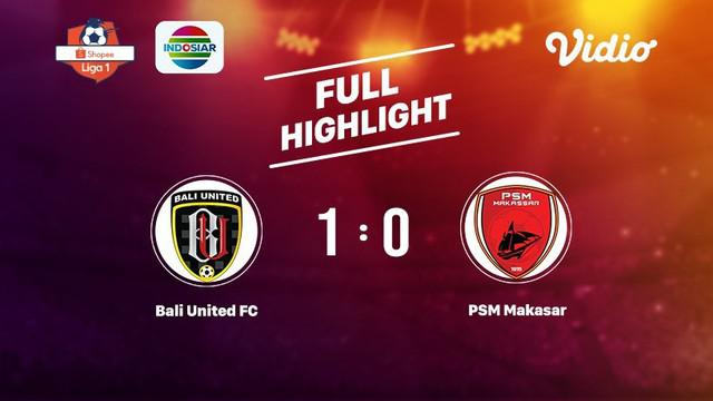 Laga lanjutan Shopee Liga 1,Bali United FC vs PSM Makasar  berakhir dengan skor 1-0 #shopeeliga1 #Arema #PersibBandung