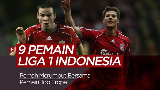 Berita video 9 Pemain Liga 1 Indonesia yang pernah merumput bersama pemain top Eropa.