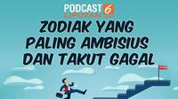 Podcast: Zodiak yang Paling Ambisius dan Takut Gagal