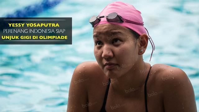 Yessy Yosaputra, perenang Indonesia cabang gaya punggung 200m putri siap menunjukkan taringnya di Olimpiade Rio 2016.