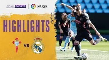 Berita Video Highlights Liga Spanyol, Real Madrid Pesta Gol di Kandang Celta Vigo (21/3/2021)