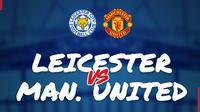 Piala FA: Leicester City Vs Manchester United. (Bola.com/Dody Iryawan)