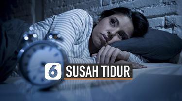 Tak sedikit orang mengalami gangguan susah tidur di malam harı.