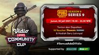 Jadwal dan Live Streaming Vidio Community Cup Season 9 PUBGM Series 9, Jumat 30 Juli 2021. (Sumber : dok. vidio.com)