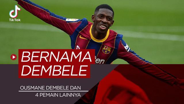 Berita video TikTok Bola.com, deretan 5 pemain pesepak bola bernama Dembele.