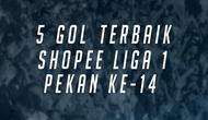 Berita video gol-gol terbaik yang tercipta pada pekan ke-14 Shopee Liga 1 2019. Siapa saja yang masuk dalam daftar?