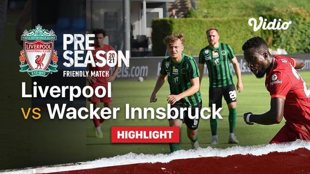 Berita video highlights laga uji coba yang berlangsung selama 30 menit antara Liverpool melawan Wacker Innsbruck berakhir dengan skor 1-1, Selasa (20/7/2021) malam hari WIB.