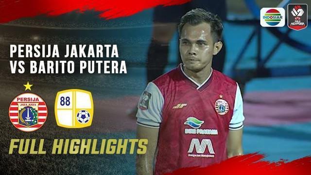 Berita video highlight babak 1 babak perempat final Piala Menpora antara Persija Vs Barito Putera, Sabtu (10/4/21)