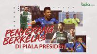 3 Penyerang Berkelas di Piala Presiden 2019. (Bola.com/Dody Iryawan)