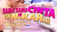 FTV SCTV Sama-Sama Cinta. Yuk NIkah Aja tayang Jumat (27/9/2019) pukul 10.00 WIB (Dok Starvision)