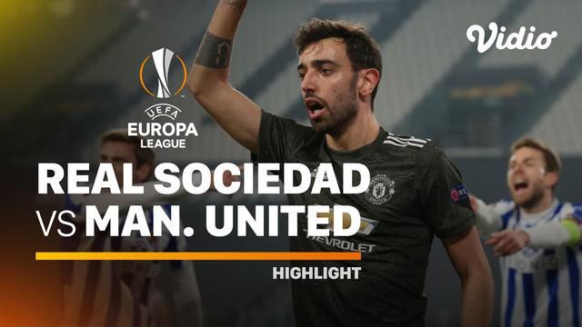 Berita video highlights leg I babak 32 Besar Liga Europa 2020/2021 antara Real Sociedad melawan Manchester United yang berakhir dengan skor 0-4, di mana Bruno Fernandes menorehkan 2 gol, Jumat (19/2/2021) dinihari WIB.