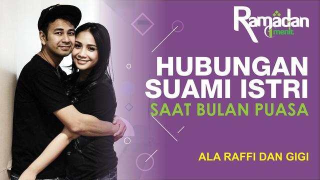 Raffi Ahmad dan Nagita Slavina berbagi cerita soal hubungan suami dan istri di bulan ramadan.