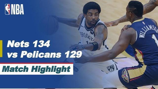 Berita video highlight NBA, Brooklyn Nets rebut kemenangan dari New Orleans Pelicans 134-129, Rabu (21/4/2021).