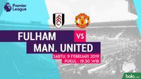 Jadwal Premier League 2018-2019 pekan ke-26, Fulham vs Manchester United. (Bola.com/Dody Iryawan)