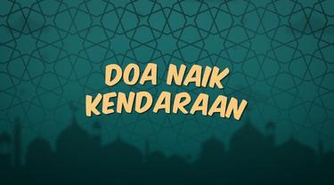 Kumpulan doa Ramadan kali ini berisi doa yang baik untuk kita baca sebelum masuk dan naik ke kendaraan.