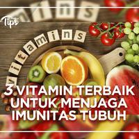 3 Vitamin Terbaik untuk Menjaga Imunitas Tubuh
