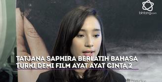 Tatjana Saphira melakukan beberapa hal ini demi mendalami karakter Hulia di dalam film Ayat Ayat Cinta 2