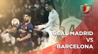 Berita video statistik Real Madrid vs Barcelona pada Semifinal Copa Del Rey 2018-2019, Kamis (28/2/2019) di Stadion Santiago Bernabeu, Madrid.