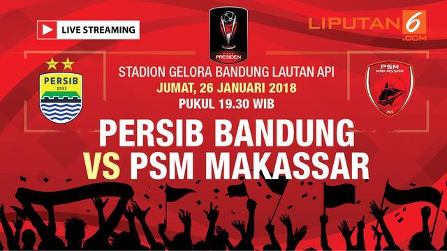 Live Streaming Persib: Live Streaming Indosiar Piala Presiden: Persib Vs PSM
