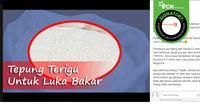 Hoaks tepung terigu bisa sembuhkan luka bakar. (Facebook/Abi Shabira)