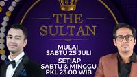 The Sultan talkshow terbaru SCTV ditayangkan Sabtu-Minggu malam mulai Sabtu (25/7/2020) pukul 23.00 WIB bersama Raffi Ahmad dan Andre Taulany