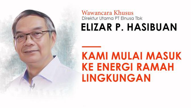ELSA Wawancara Dirut Elnusa: Kami Mulai Masuk ke Energi Ramah Lingkungan - Bisnis Liputan6.com