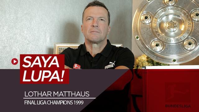 """Berita video wawancara legenda Timnas Jerman dan Bayern Munchen, Lothar Matthaus, soal final Liga Champions 1999 saat menghadapi Manchester United. Menariknya, Matthaus bilang """"lupa!""""."""