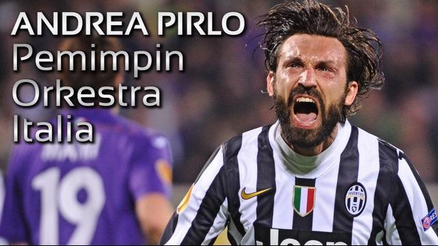 Andrea Pirlo dirijen lini tengah sepak bola Italia dikenal dengan sebutan sebagai pemimpin orkestra berkat kemampuannya mengatur tempo dan mengumpan.
