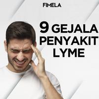 9 Gejala Penyakit Lyme yang Harus Kamu Ketahui