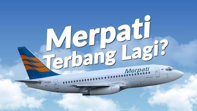 Majelis Hakim Pengadilan Niaga Surabaya mengabulkan proposal perdamaian PT Merpati Nusantara Airlines dengan demikian Merpati bisa terbang lagi.