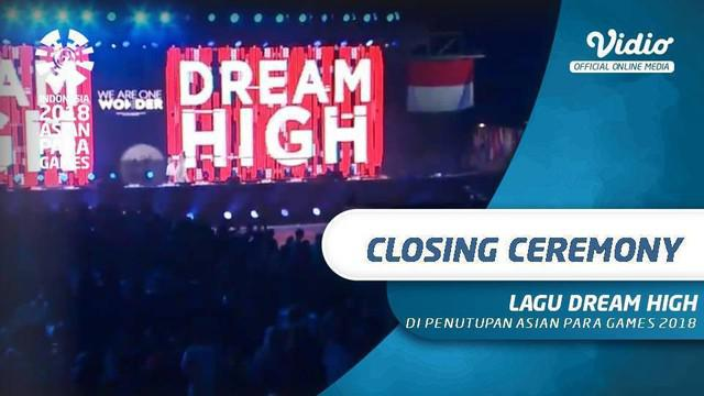 "Berita video momen lagu ""Dream High"" di closing ceremony Asian Para Games 2018."