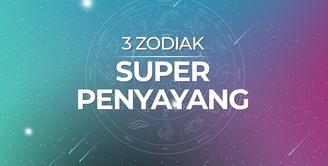 3 Zodiak Super Penyayang